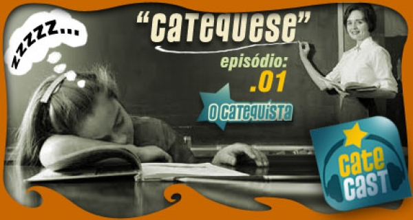 Catecast 01 - Catequese