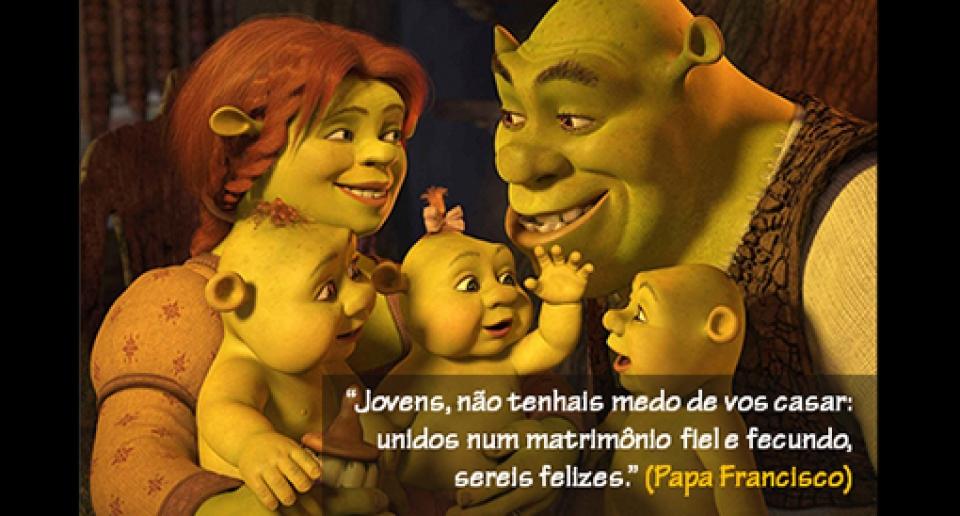 Matrimônio O Que O Shrek E O Papa Francisco Têm A Nos Ensinar O